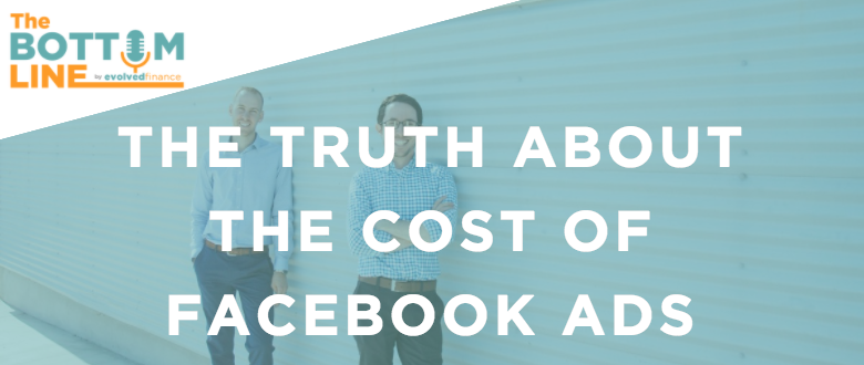 TBL Episode 7:  The truth about the cost of Facebook ads