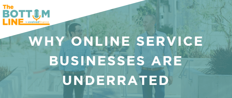 TBL Episode 13: Why online service businesses are underrated