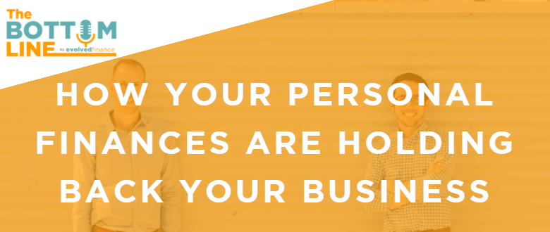TBL Episode 14: How your personal finances are holding back your business