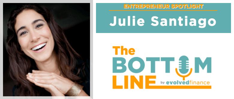 TBL – Entrepreneur Spotlight #5: Julie Santiago