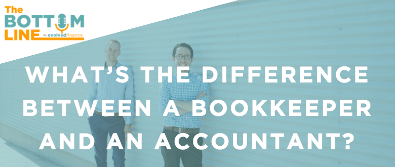 TBL Episode 19: What's the Difference Between a Bookkeeper and an Accountant?