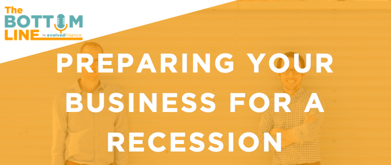 TBL Episode 26:  Preparing your business for a recession