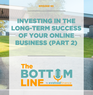 TBL Episode 50: Investing in the long-term success of your online business (part 2)