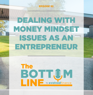 TBL Episode 52: Dealing with money mindset issues as an entrepreneur