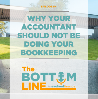 TBL Episode 54: Why your accountant should NOT be doing your bookkeeping