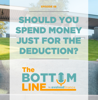 TBL Episode 58: Should you spend money just for the deduction?