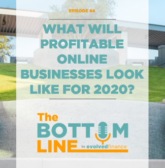 TBL Episode 64: What will profitable online businesses look like for 2020?