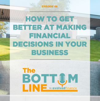 TBL Episode 66: How to get better at making financial decisions in your business