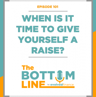 TBL Episode 101: When is it time to give yourself a raise?
