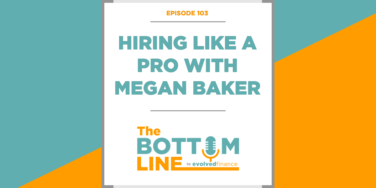 TBL Episode 103: Hiring like a pro with Megan Baker