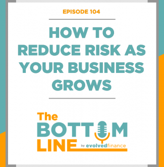 TBL Episode 104: How to reduce risk as your business grows