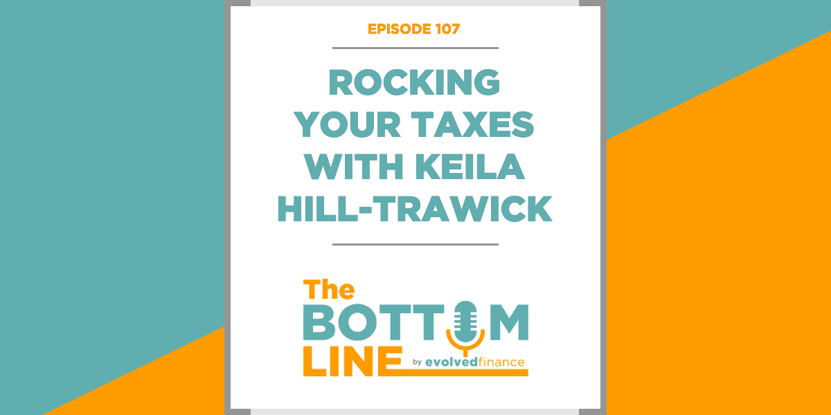 TBL Episode 107: Rocking your taxes with Keila Hill-Trawick