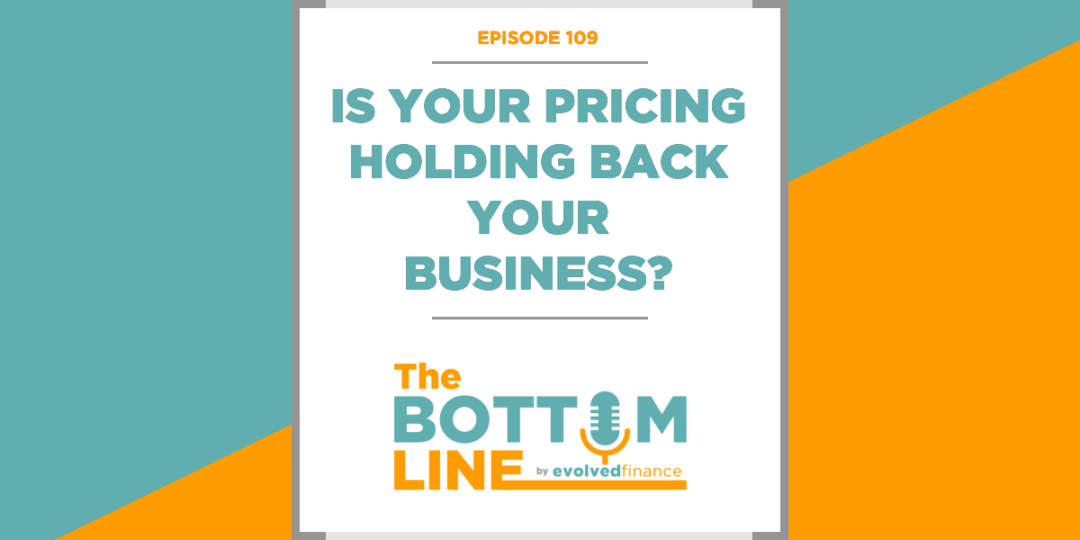 TBL Episode 109: Is your pricing holding back your business?