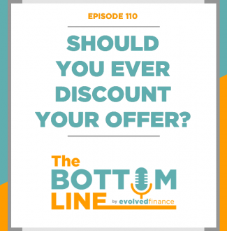 TBL Episode 110: Should you ever discount your offer?