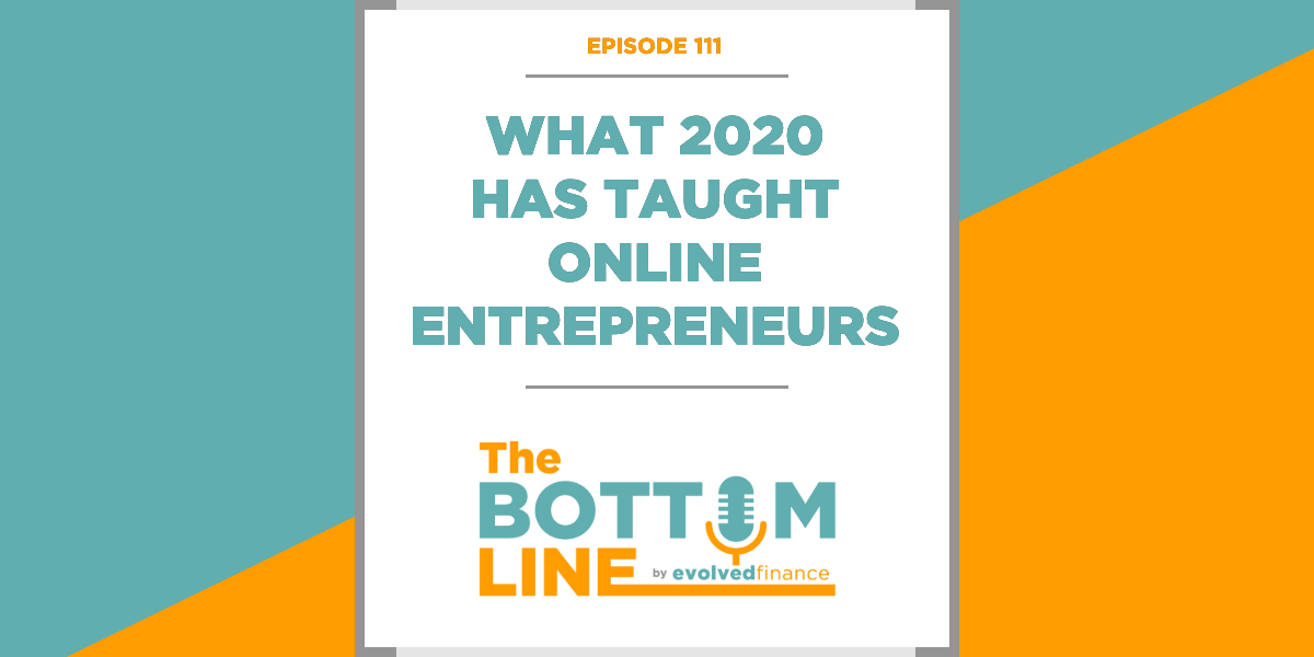 TBL Episode 111: What 2020 has taught online entrepreneurs