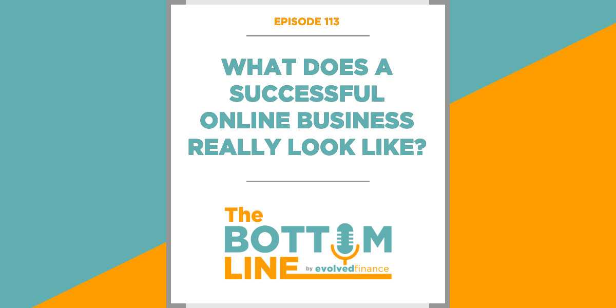 TBL Episode 113: What does a successful online business really look like? (version 2.0)