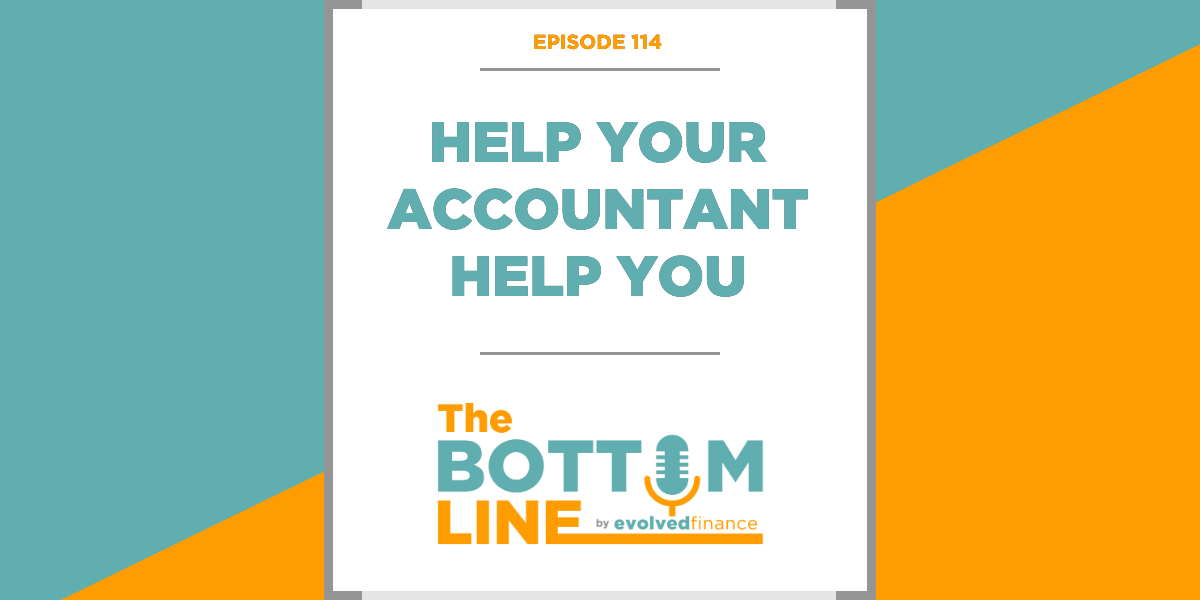 TBL Episode 114: Help your accountant help you