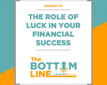 TBL Episode 115: The role of luck in your financial success