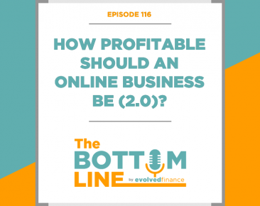 TBL Episode 116: How profitable should an online business be (2.0)?