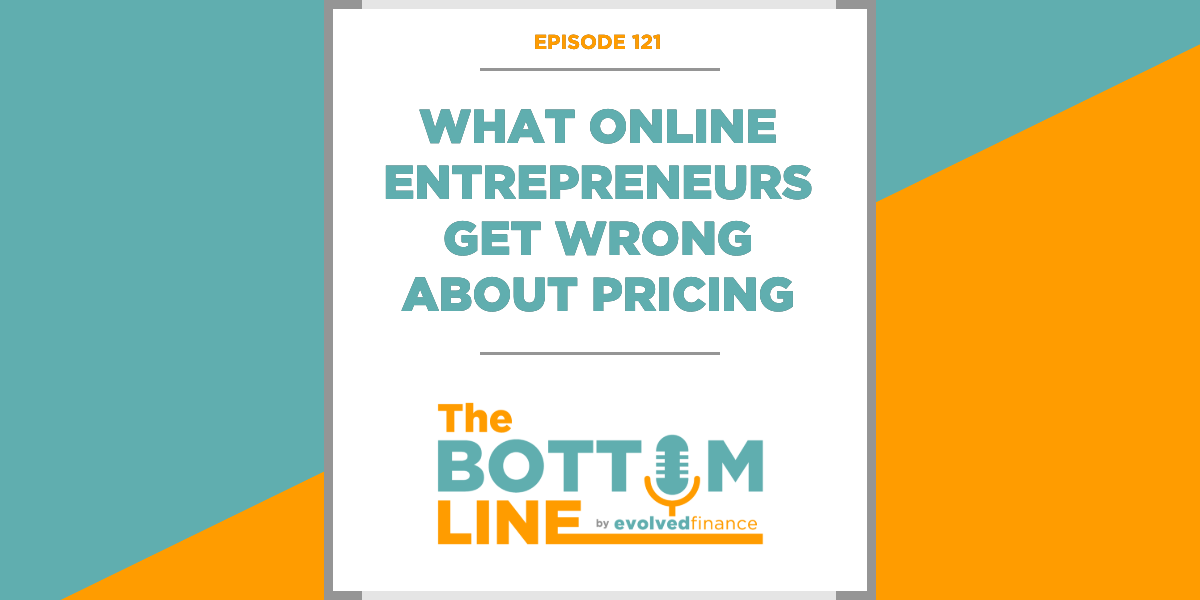 TBL Episode 121: What online entrepreneurs get wrong about pricing