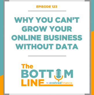 TBL Episode 123: Why you can't grow your online business without data