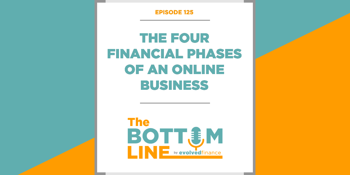 TBL Episode 125: The four financial phases of an online business