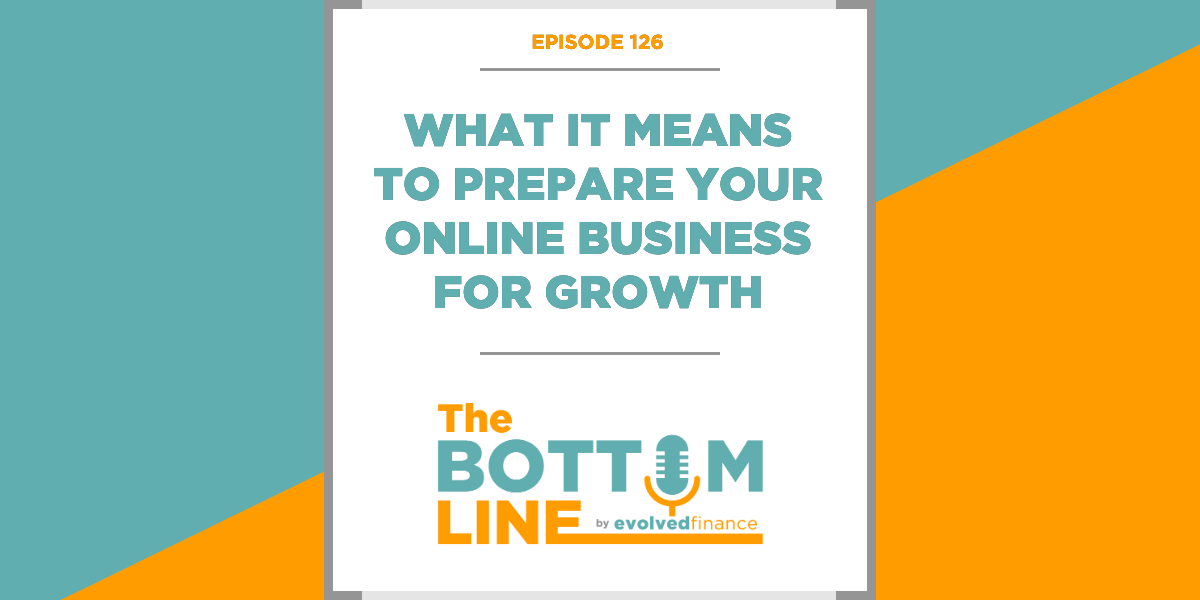 TBL Episode 126: What it means to prepare your online business for growth