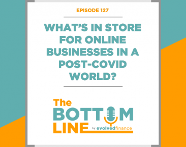 TBL Episode 127: What's in store for online businesses in a post-COVID world?