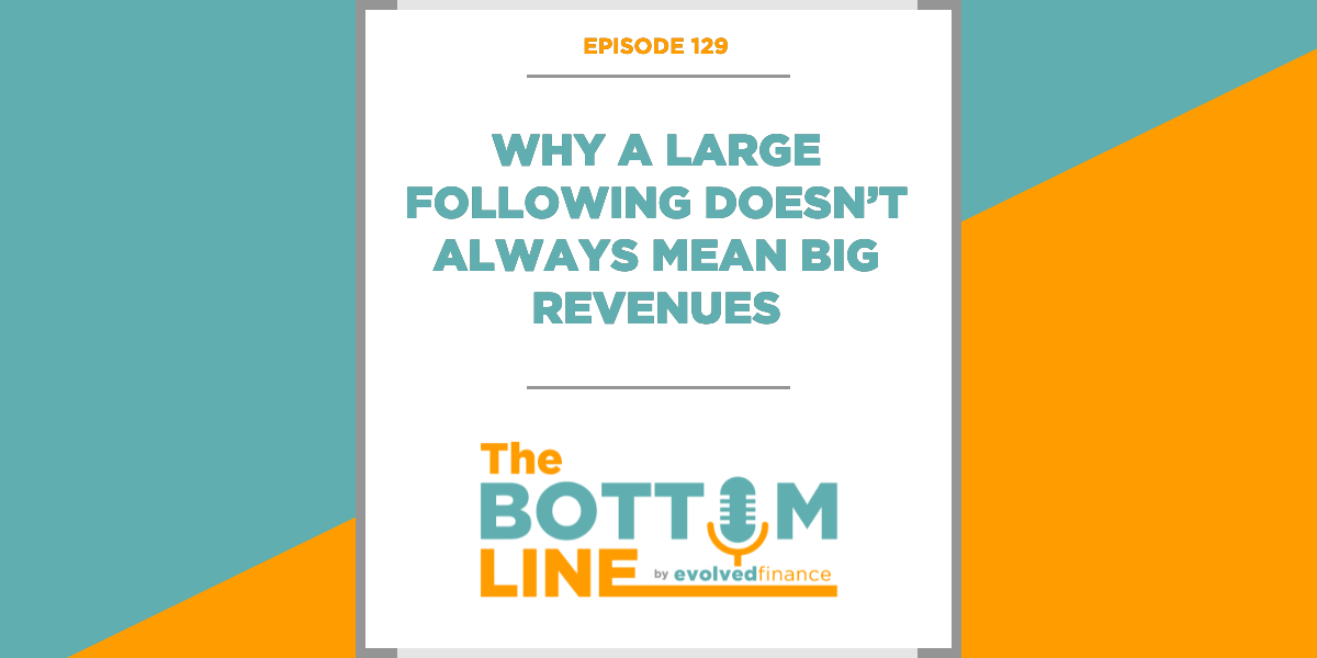 TBL Episode 129: Why a large following doesn't always mean big revenues