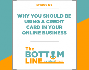 TBL Episode 130: Why you should be using a credit card in your online business