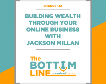 TBL Episode 132: Building wealth through your online business with Jackson Millan
