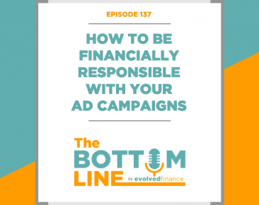 TBL Episode 137: How to be financially responsible with your ad campaigns