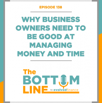 TBL Episode 138: Why business owners need to be good at managing money and time