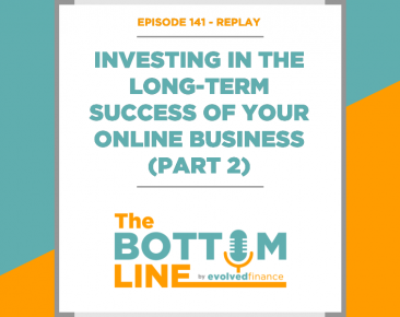 TBL Episode 141 - REPLAY: Investing in the long-term success of your online business (part 2)