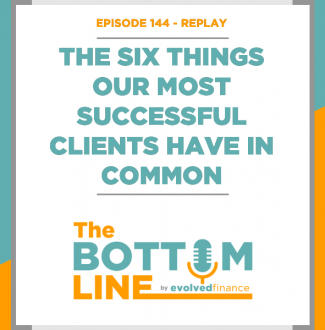 TBL Episode 144 - REPLAY: The six things our most successful clients have in common