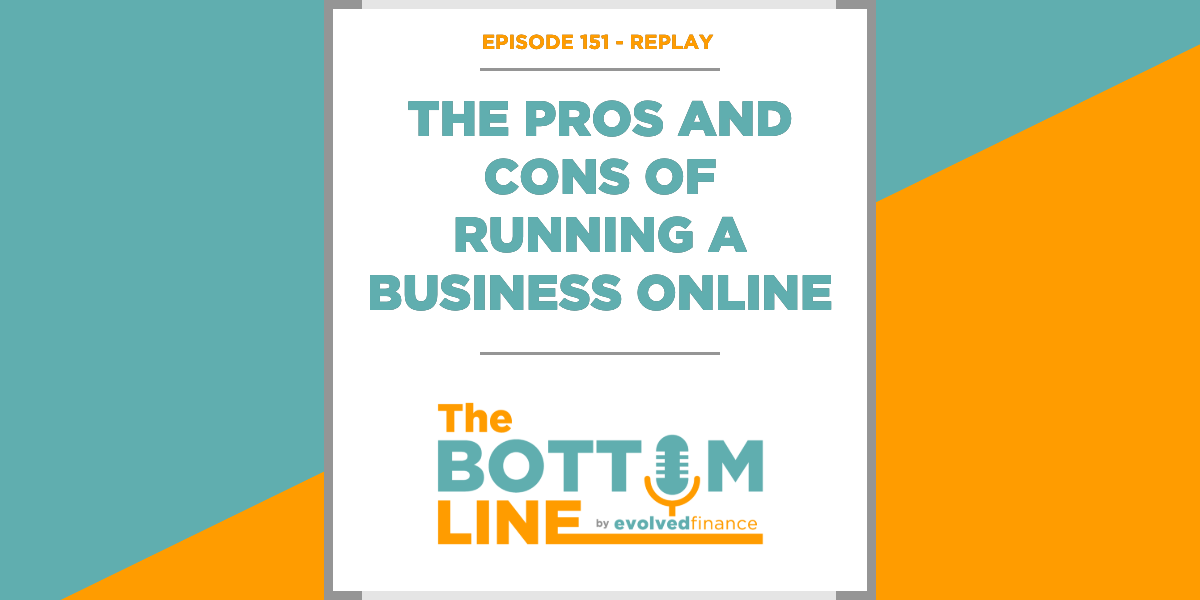 TBL Episode 151 - REPLAY: The pros and cons of running a business online