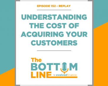 TBL Episode 152 - REPLAY: Understanding the cost of acquiring your customers