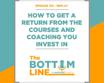 TBL Episode 154 - REPLAY: How to get a return from the courses and coaching programs you invest in
