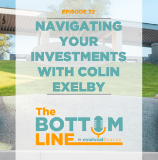 TBL Episode 72: Navigating your investments with Colin Exelby