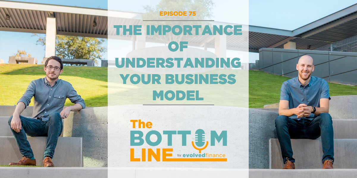 TBL Episode 75: The importance of understanding your business model