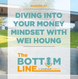 TBL Episode: 77 Diving into Your Money Mindset with Wei Houng