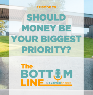 TBL Episode 79: Should money be your biggest priority?
