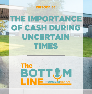 TBL Episode 88: The importance of cash during uncertain times