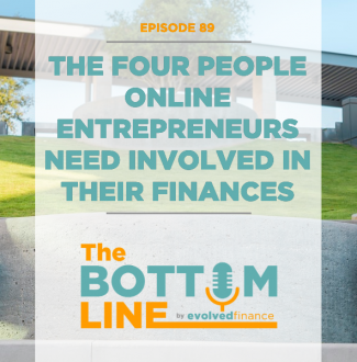 TBL Episode 89: The four people online entrepreneurs need involved in their finances
