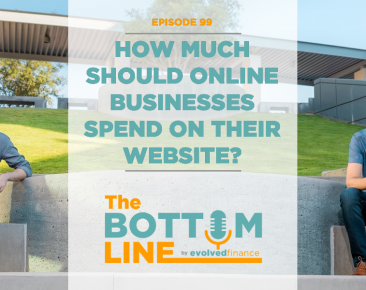 TBL Episode 99: How much should online businesses spend on their website?